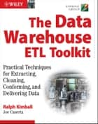 The Data Warehouse ETL Toolkit ebook by Ralph Kimball,Joe Caserta