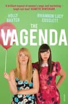 The Vagenda - A Zero Tolerance Guide to the Media eBook by Holly Baxter, Rhiannon Lucy Cosslett
