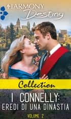 Collection - I Connelly: eredi di una dinastia 2 - Harmony Destiny eBook by