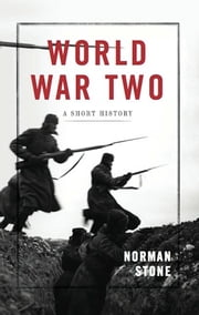 World War Two - A Short History ebook by Norman Stone