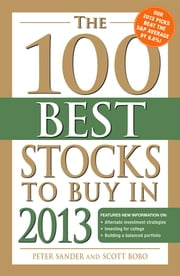 The 100 Best Stocks to Buy in 2013 ebook by Peter Sander,Scott Bobo