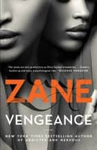 Vengeance - A Novel ebook by Zane