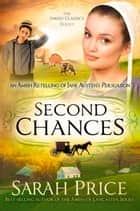 Second Chances - An Amish Retelling of Jane Austen's Persuasion ebook by Sarah Price