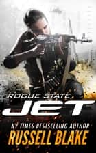 Jet: Rogue State ebook by Russell Blake