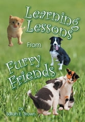 Learning Lessons from Furry Friends ebook by Sarah E. Brown
