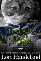 Shadow of the Moon - A Sexy Shifter Paranormal Romance Short Story ebook by