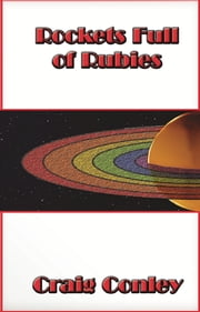 Rockets Full of Rubies ebook by Craig Conley