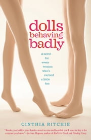 Dolls Behaving Badly ebook by Cinthia Ritchie
