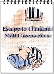 Escape To Thailand ebook by Matt Owens Rees