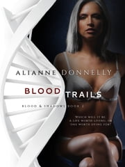 Blood Trails ebook by Alianne Donnelly