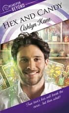 Hex and Candy ebook by Ashlyn Kane