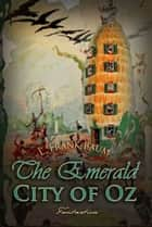 The Emerald City of Oz ebook by L. Baum