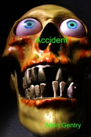Accident ebook by Allen Gentry