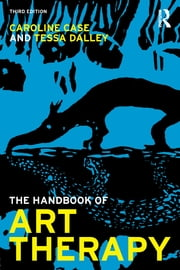 The Handbook of Art Therapy ebook by Caroline Case,Tessa Dalley