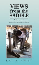 VIEWS from the SADDLE - Vol. 1 ebook by Ray A. Twist
