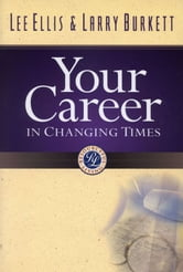 Your Career in Changing Times ebook by Lee F. Ellis,Larry Burkett