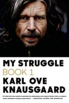 My Struggle: Book 1 ebook by Karl Ove Knausgaard, Don Bartlett