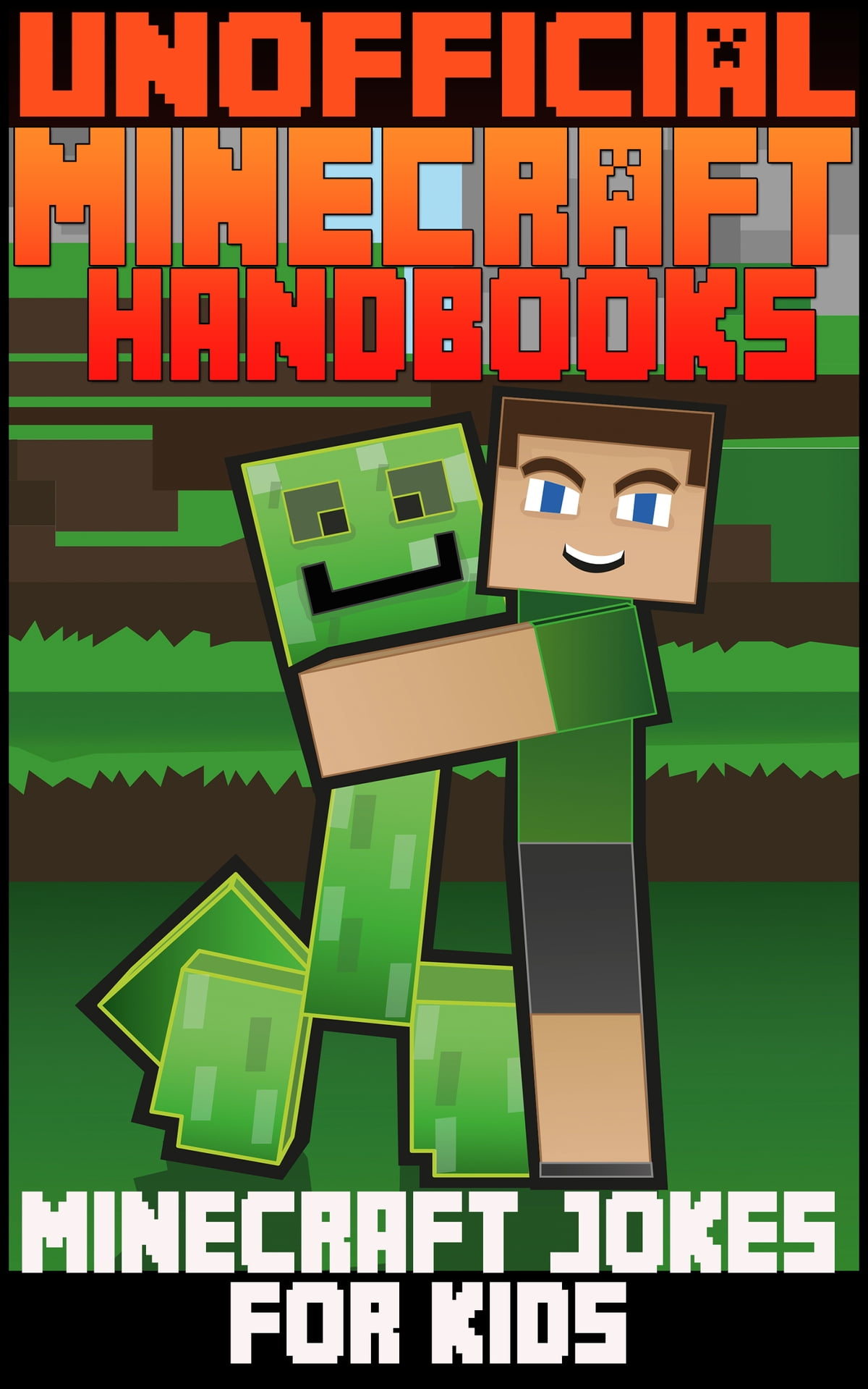 Unoffical Minecraft Handbooks: Minecraft Jokes For Kids ebook by Unofficial  Minecraft Handbooks - Rakuten Kobo
