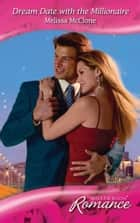 Dream Date with the Millionaire (Mills & Boon Romance) (www.blinddatebrides.com, Book 3) ebook by Melissa McClone