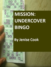 Mission: Undercover Bingo ebook by Jenise Cook