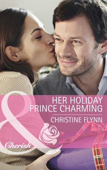Her Holiday Prince Charming (Mills & Boon Cherish) (The Hunt for Cinderella, Book 10) ebook by Christine Flynn