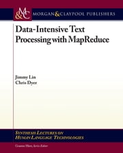 Data-Intensive Text Processing with MapReduce ebook by Jimmy Lin,Chris Dyer