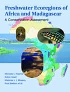Freshwater Ecoregions of Africa and Madagascar - A Conservation Assessment ebook by Michele L. Thieme, Robin Abell, Neil Burgess,...