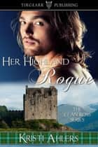 Her Highland Rogue ebook by Kristi Ahlers