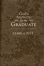 God's Answers for the Graduate: Class of 2013 - Brown ebook by Jack Countryman