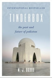 Tinderbox - The Past and Future of Pakistan ebook by M.J. Akbar
