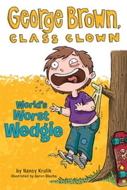 World's Worst Wedgie #3 ebook by Nancy Krulik,Aaron Blecha