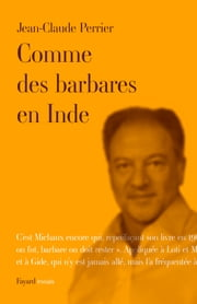 Comme des barbares en Inde ebook by Jean-Claude Perrier