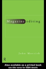 Magazine Editing ebook by Morrish, John