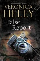 False Report ebook by Veronica Heley