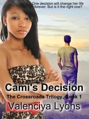 Cami's Decision ebook by Valenciya Lyons