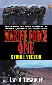 Marine Force One: Strike Vector ebook by David Stuart Alexander