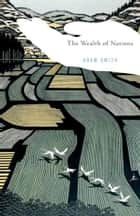 The Wealth of Nations ebook by Adam Smith, Robert B. Reich