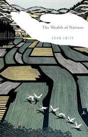 The Wealth of Nations - (A Modern Library E-Book) ebook by Adam Smith