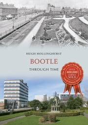 Bootle Through Time ebook by Hugh Hollinghurst