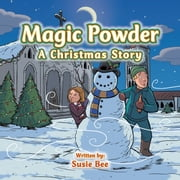 Magic Powder - A Christmas Story ebook by Susie Bee