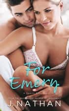 For Emery - For You, #4 ebook by J. Nathan