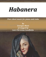Habanera Pure sheet music for piano and viola by Georges Bizet arranged by Lars Christian Lundholm ebook by Pure Sheet Music