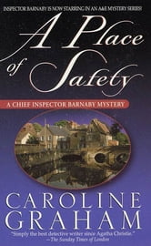 A Place of Safety - A Chief Inspector Barnaby Novel ebook by Caroline Graham