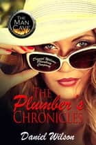 The Plumber's Chronicles ebook by Daniel Wilson Randle