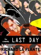 Last Day ebook by Richard La Plante