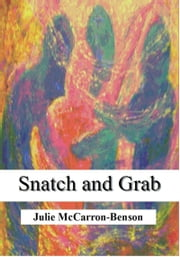 Snatch and Grab ebook by Julie McCarron-Benson