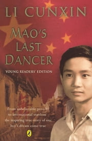 Mao's Last Dancer: Young Readers Edition - Young Readers Edition ebook by Li Cunxin