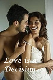 Love is a Decision ebook by Dr. M. Love