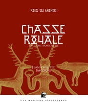 Chasse royale III - Rois du monde, deuxième branche ebook by Jean-Philippe JAWORSKI