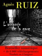 L'assassin de la gare (Les enquêtes de Rachel Toury) ebook by Agnès RUIZ